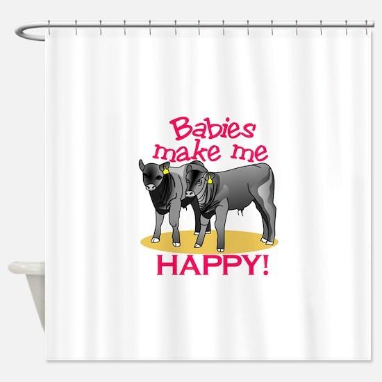 Make Me Happy! Shower Curtain