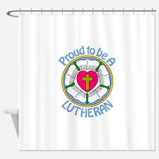 Proud Lutheran Shower Curtain