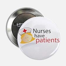 Nurses have patients Button