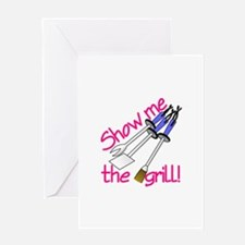 Show Me The Grill Greeting Cards