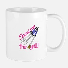 Show Me The Grill Mugs