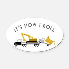 It's How I Roll Oval Car Magnet