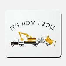 It's How I Roll Mousepad