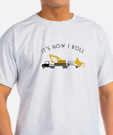 It's How I Roll T-Shirt