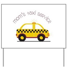 Mom's Taxi Service Yard Sign