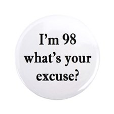 """98 your excuse 3 3.5"""" Button (100 pack)"""