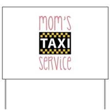 Mom's Taxi Yard Sign