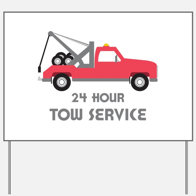24 Hour Tow Service Yard Sign