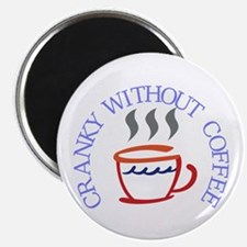 Cranky without Coffee Magnets