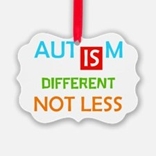 Autism Is Different Not Less Ornament