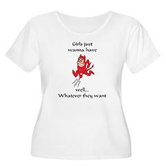 Girls want it. T-Shirt