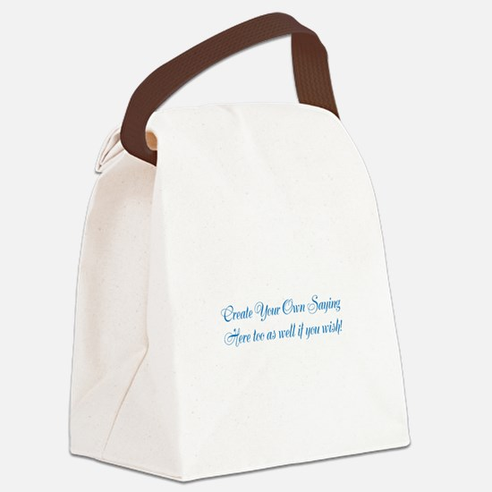 CREATE YOUR OWN GIFT SAYING/MEME Canvas Lunch Bag