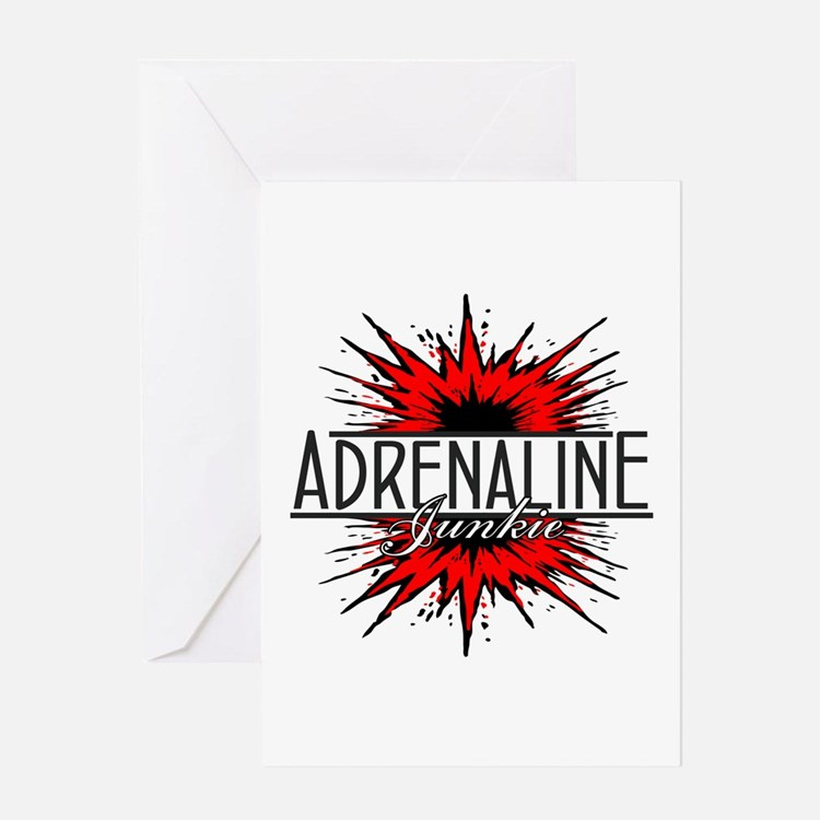 Adrenaline Junkie Greeting Card