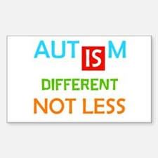 Autism Is Different Not Less Decal