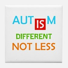 Autism Is Different Not Less Tile Coaster