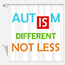 Autism Is Different Not Less Shower Curtain