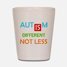 Autism Is Different Not Less Shot Glass