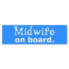 Midwife on Board Bumper Bumper Bumper Sticker