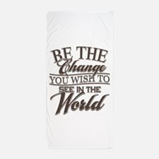 Be The Change Beach Towel