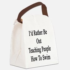 I'd Rather Be Out Teaching People Canvas Lunch Bag