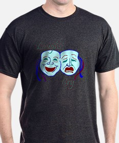 Laugh and Cry T-Shirt