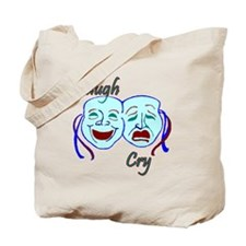 Laugh and Cry Tote Bag