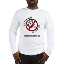 No Chains No Fights Long Sleeve T-Shirt