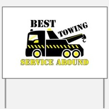 Best Towing Service Around Yard Sign