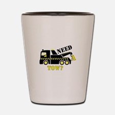 Need A Tow? Shot Glass