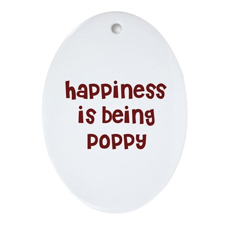 happiness is being Poppy Oval Ornament