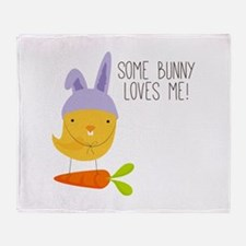 Some Bunny Loves Me! Throw Blanket