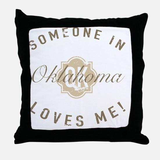 Someone In Oklahoma Throw Pillow