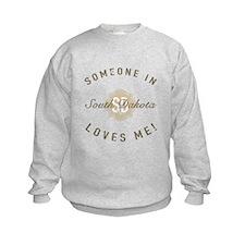 Someone In South Dakota Sweatshirt