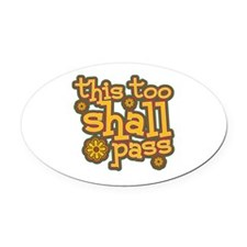 This Too Shall Pass Oval Car Magnet