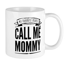 My Favorite People Call Me Mommy Mug Mugs