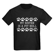 My Sister Is A Pit Bull (Distressed) T-Shirt