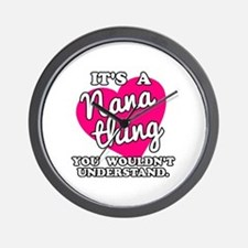 It's a Nana Thing You Wouldn't Understa Wall Clock