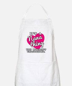 It's a Nana Thing You Wouldn't Understand Apron