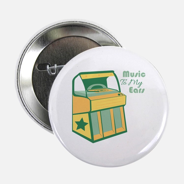 "Music To My Ears 2.25"" Button (10 pack)"