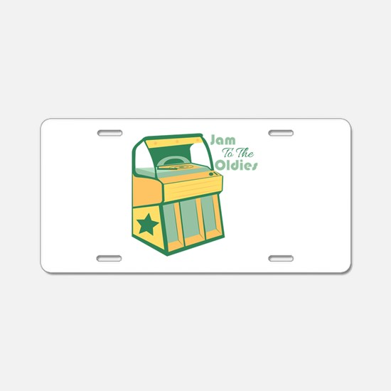 Jam To The Oldies Aluminum License Plate