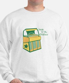 Jam To The Oldies Sweatshirt