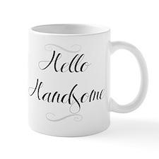 Hello Handsome Mug