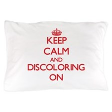 Discoloring Pillow Case