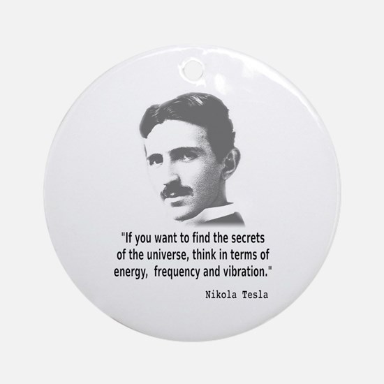 Quote By Nikola Tesla Ornament (Round)