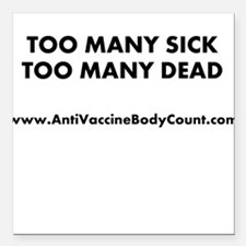 """Too Many Sick Square Car Magnet 3"""" x 3"""""""