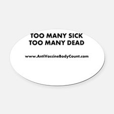 Too Many Sick Oval Car Magnet