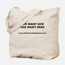 Too Many Sick Tote Bag