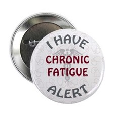 """CHRONIC FATIGUE 2.25"""" Button (10 pack)"""