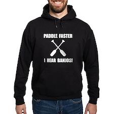 Paddle Faster Hear Banjos Hoodie