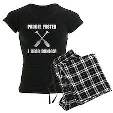 Paddle Faster Hear Banjos Pajamas